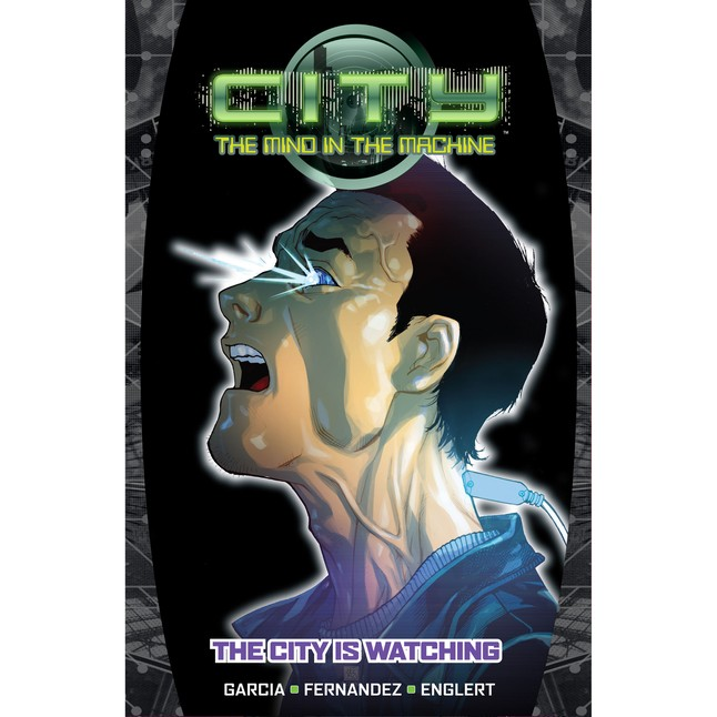 City: The Mind in the Machine Vol. 1 Signed by writer Eric Garcia (Preorder) Release Date: September 2014 $14.99