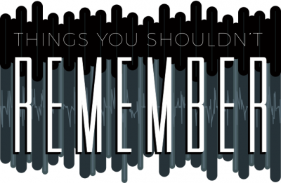Things You Shouldn't Remember